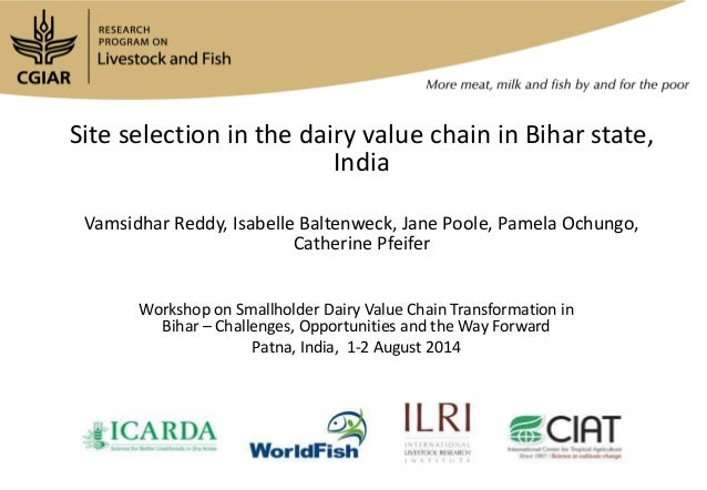 Site selection in the dairy value chain in Bihar state, India Vamsidhar Reddy, Isabelle Baltenweck, Jane Poole, Pamela Och...