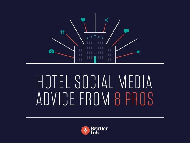 HOTEL SOCIAL MEDIA ADVICE FROM 8 PROS