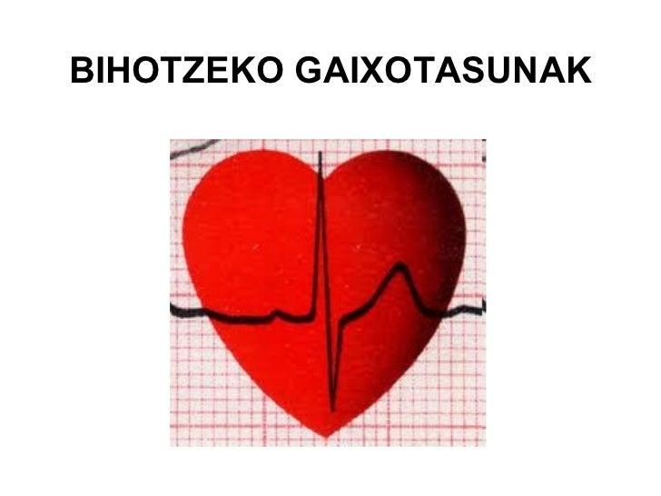 BIHOTZEKO GAIXOTASUNAK