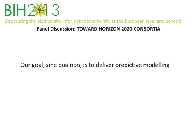 Structuring the biodiversity informatics community at the European level and beyond  Panel Discussion: TOWARD HORIZON 2020...