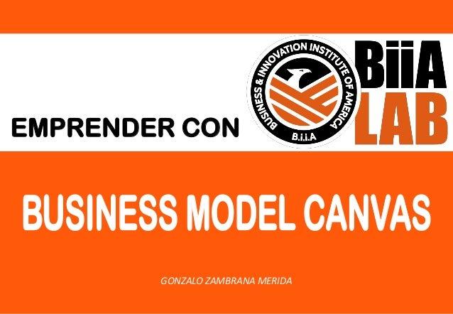 EMPRENDER CON BUSINESS MODEL CANVAS GONZALO ZAMBRANA MERIDA
