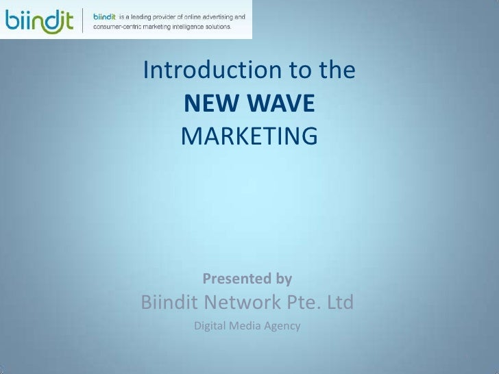 Introduction to the NEW WAVEMARKETING<br />Presented byBiindit Network Pte. Ltd<br />Digital Media Agency<br />1<br />