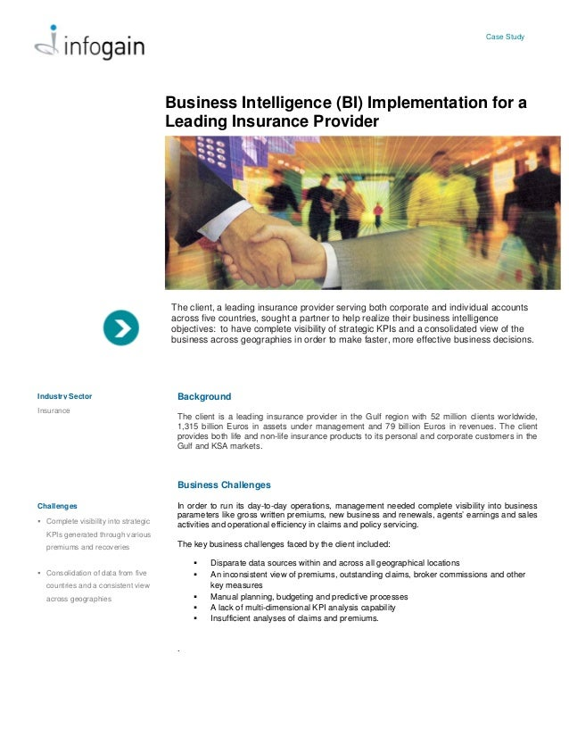 Case Study Business Intelligence (BI) Implementation for a Leading Insurance Provider The client, a leading insurance prov...