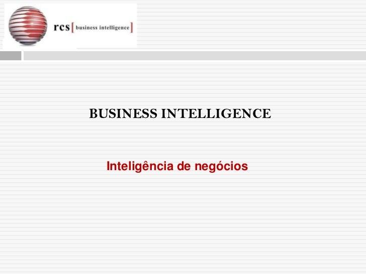 BUSINESS INTELLIGENCE  Inteligência de negócios