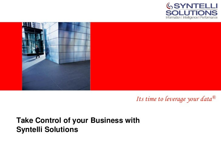 <Insert Picture Here>                                Its time to leverage your data®Take Control of your Business withSynt...