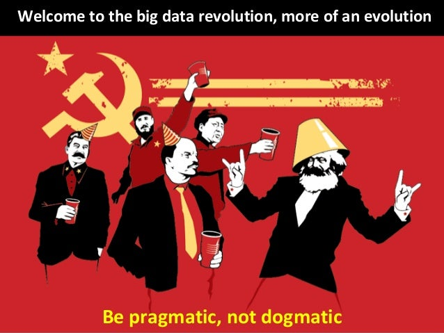 © Third Nature Inc. Welcome to the big data revolution, more of an evolution Be pragmatic, not dogmatic