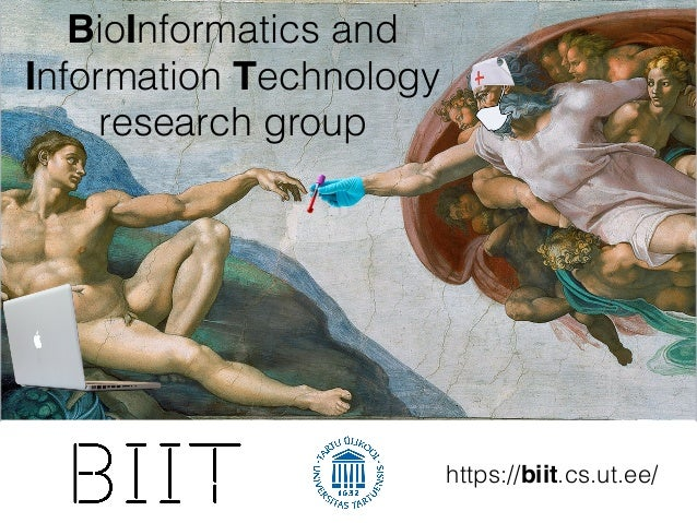 BioInformatics and Information Technology research group https://biit.cs.ut.ee/