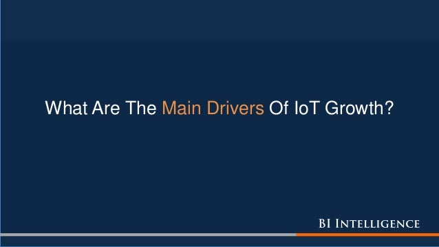 What Are The Main Drivers Of IoT Growth?