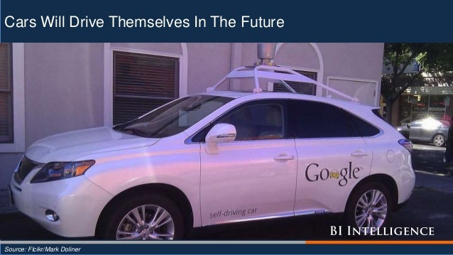 Cars Will Drive Themselves In The Future Source: Flcikr/Mark Doliner