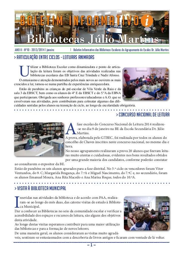 ANO II - Nº10 - 2013/2014   janeiro    Boletim Informativo das Bibliotecas Escolares do Agrupamento de Escolas Dr. Júlio M...