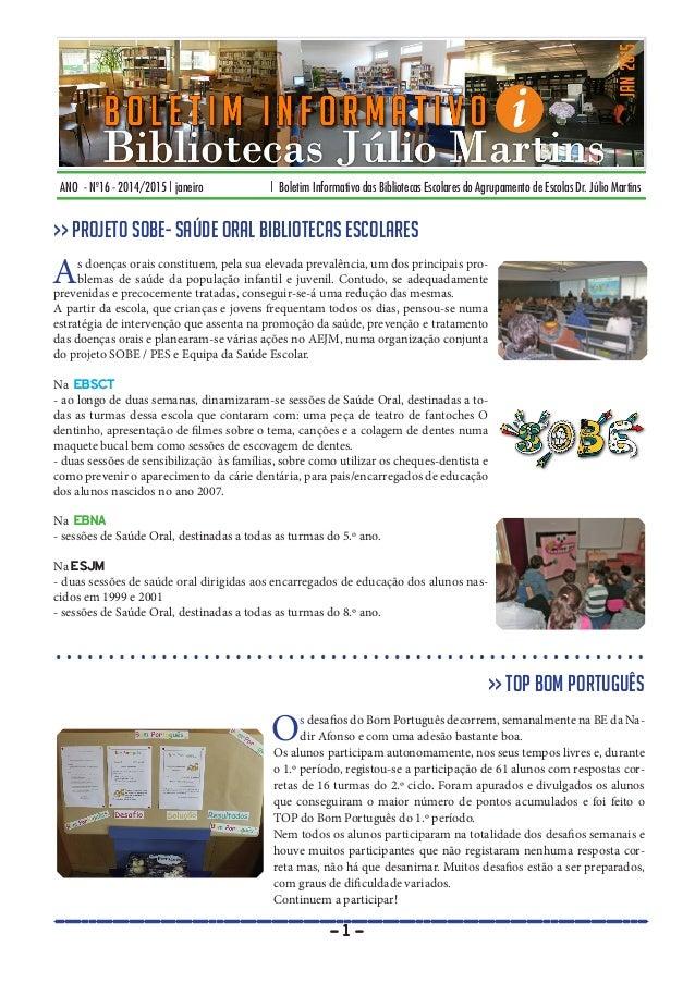 ANO - Nº16 - 2014/2015 | janeiro | Boletim Informativo das Bibliotecas Escolares do Agrupamento de Escolas Dr. Júlio Marti...