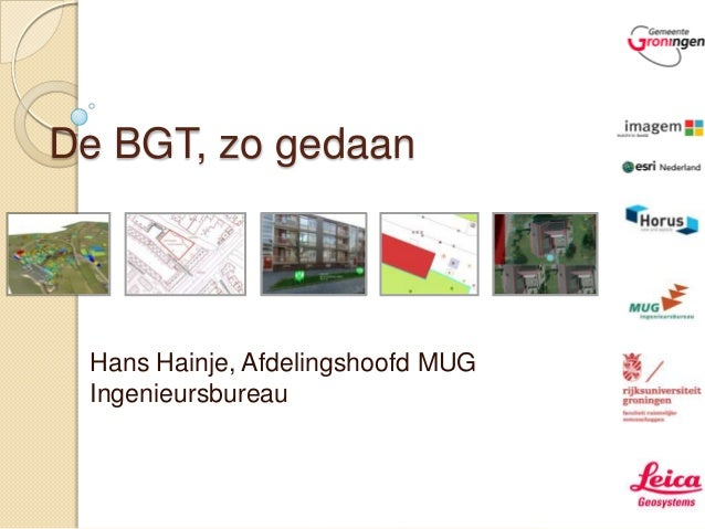 De BGT, zo gedaan Hans Hainje, Afdelingshoofd MUG Ingenieursbureau