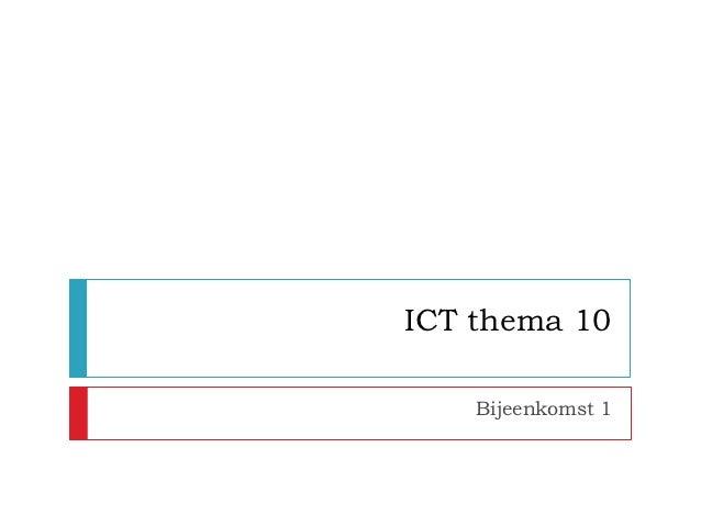 ICT thema 10    Bijeenkomst 1