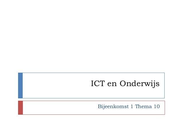ICT en Onderwijs Bijeenkomst 1 Thema 10