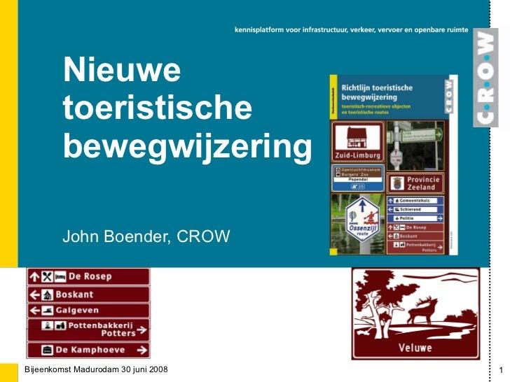 John Boender, CROW Nieuwe  toeristische bewegwijzering