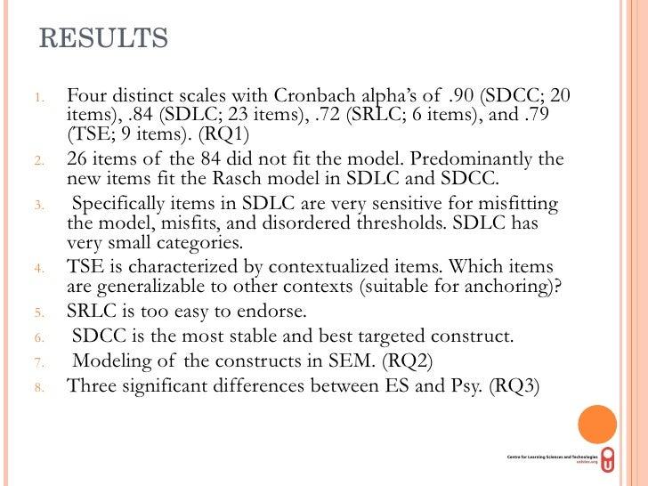 RESULTS <ul><li>Four distinct scales with Cronbach alpha's of .90 (SDCC; 20 items), .84 (SDLC; 23 items), .72 (SRLC; 6 ite...