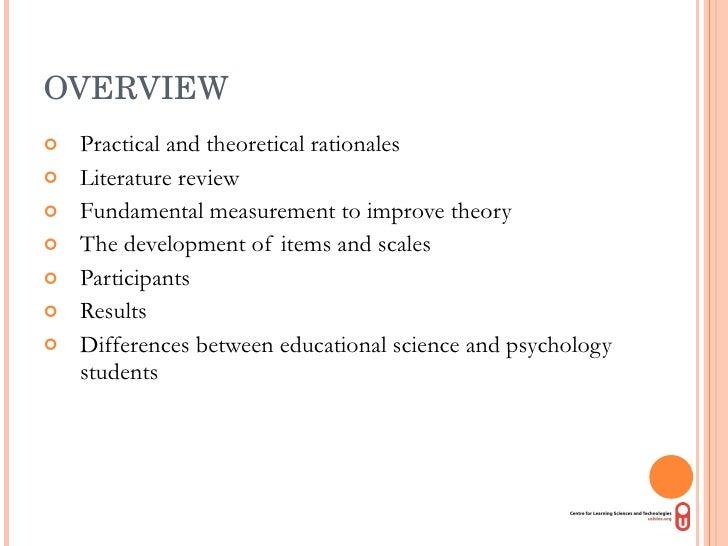 OVERVIEW <ul><li>Practical and theoretical rationales </li></ul><ul><li>Literature review </li></ul><ul><li>Fundamental me...