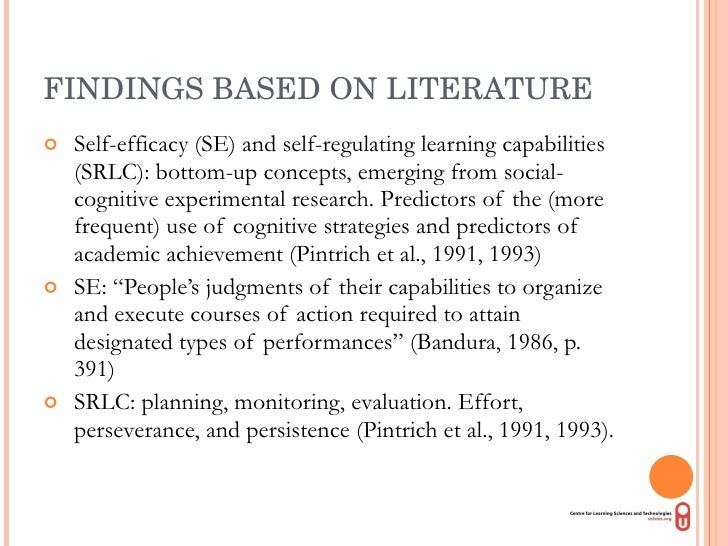 FINDINGS BASED ON LITERATURE <ul><li>Self-efficacy (SE) and self-regulating learning capabilities (SRLC): bottom-up concep...