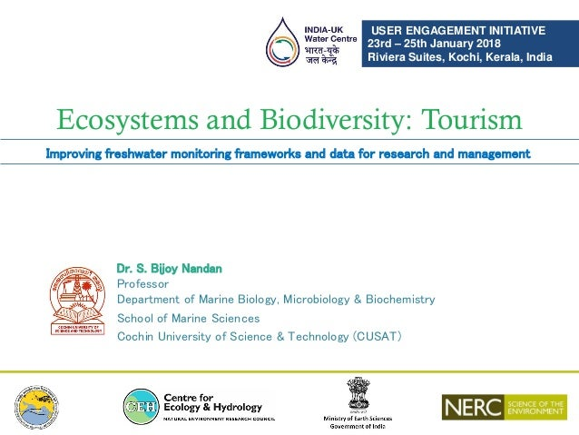 Ecosystems and Biodiversity: Tourism Dr. S. Bijoy Nandan Professor Department of Marine Biology, Microbiology & Biochemist...