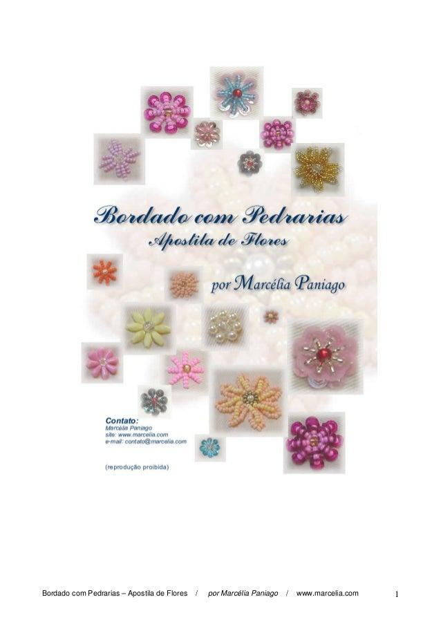 Bordado com Pedrarias – Apostila de Flores / por Marcélia Paniago / www.marcelia.com 1