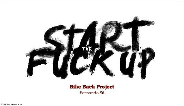 Bike Back Project Fernando Sá  Wednesday, October 9, 13