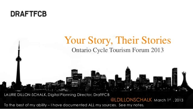 Your Story, Their Stories                                    Ontario Cycle Tourism Forum 2013LAURIE DILLON-SCHALK, Digital...