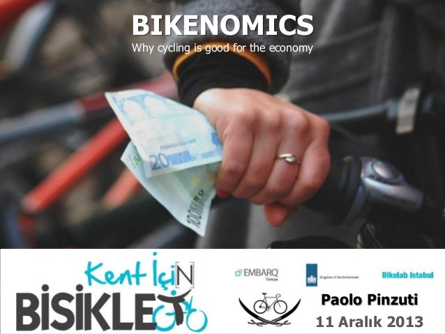 BIKENOMICS Why cycling is good for the economy  Paolo Pinzuti 11 Aralık 2013