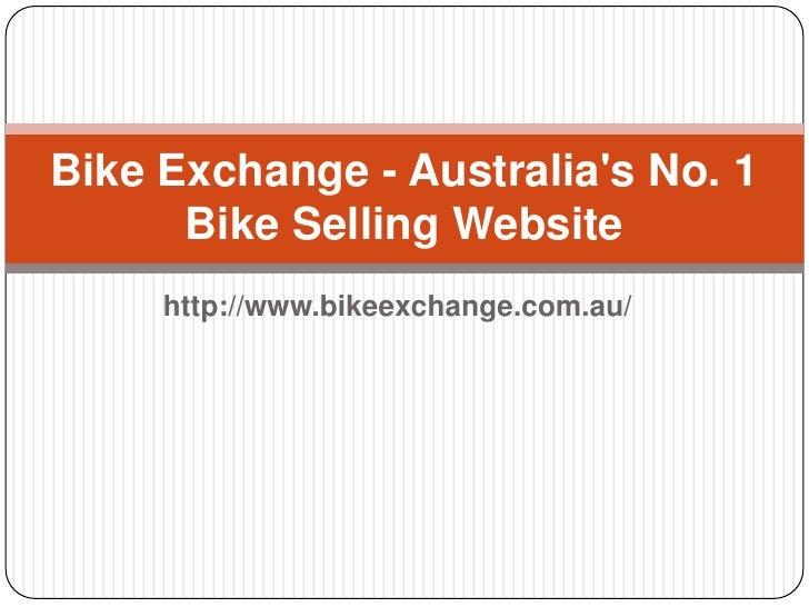 Bike Exchange - Australias No. 1      Bike Selling Website     http://www.bikeexchange.com.au/