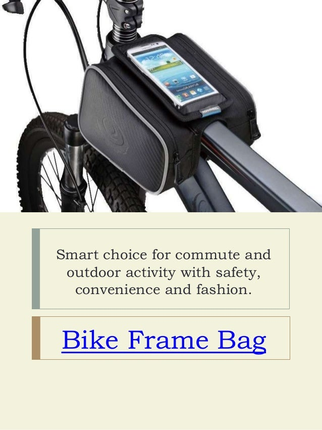 Smart choice for commute and outdoor activity with safety, convenience and fashion. Bike Frame Bag