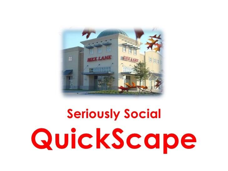Seriously Social QuickScape