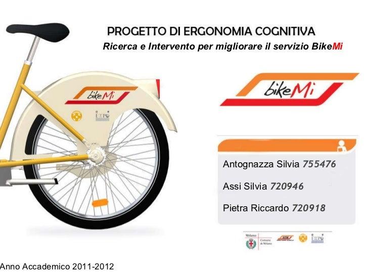 Antognazza Silvia 755476 Assi Silvia  720946 Pietra Riccardo  720918 Anno Accademico 2011-2012 Ricerca e Intervento per m...