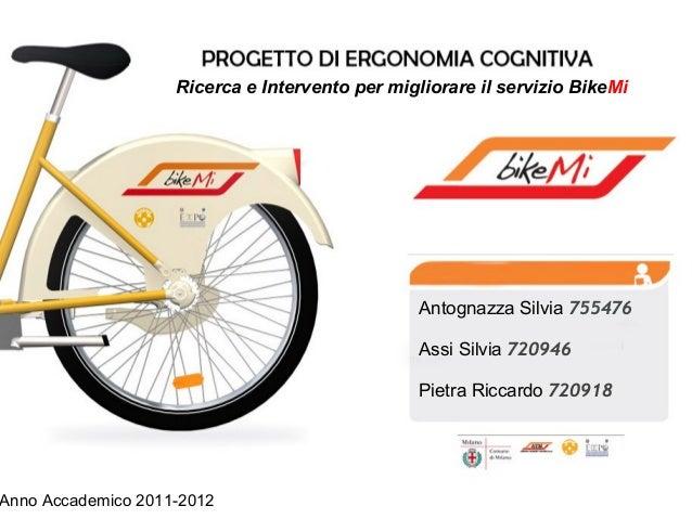 Ricerca e Intervento per migliorare il servizio BikeMi                                                 Antognazza Silvia 7...