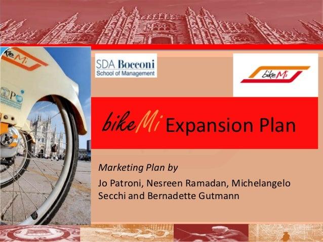bikeMi Expansion PlanMarketing Plan byJo Patroni, Nesreen Ramadan, MichelangeloSecchi and Bernadette Gutmann