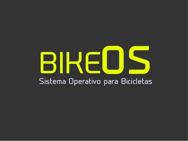 BIKEOSSistema Operativo para Bicicletas