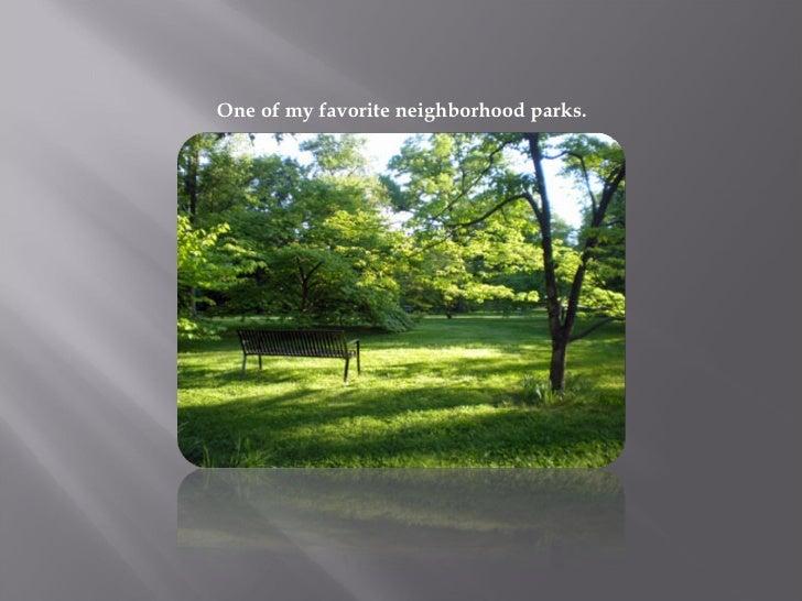 One of my favorite neighborhood parks.