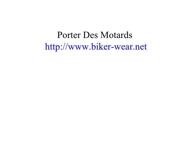 Porter Des Motards  http://www.biker-wear.net