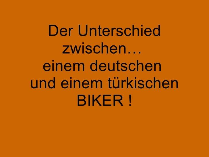 Der Unterschied zwischen…  einem deutschen  und einem türkischen BIKER !