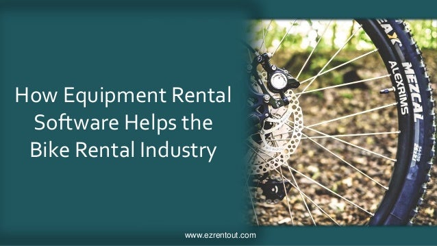 www.ezrentout.com How Equipment Rental Software Helps the Bike Rental Industry