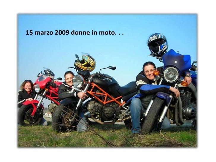 15 marzo 2009 donne in moto. . .<br />