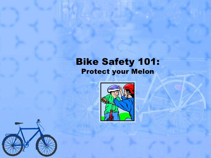 Bike Safety 101:Protect your Melon<br />