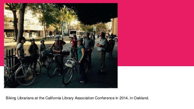 Biking Librarians at the California Library Association Conference in 2014, in Oakland.