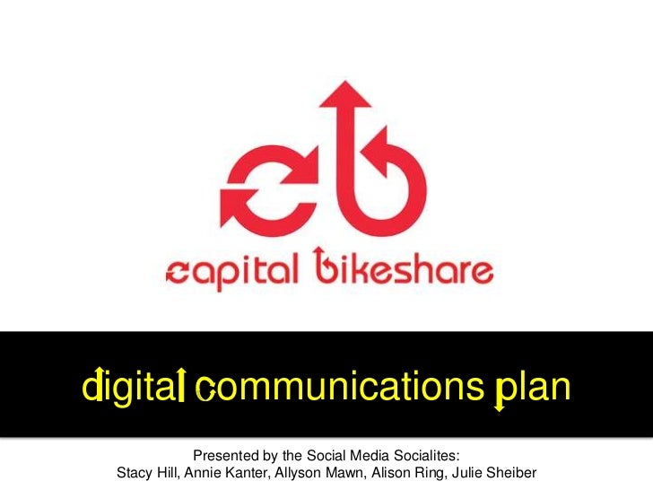 digital communications plan              Presented by the Social Media Socialites: Stacy Hill, Annie Kanter, Allyson Mawn,...