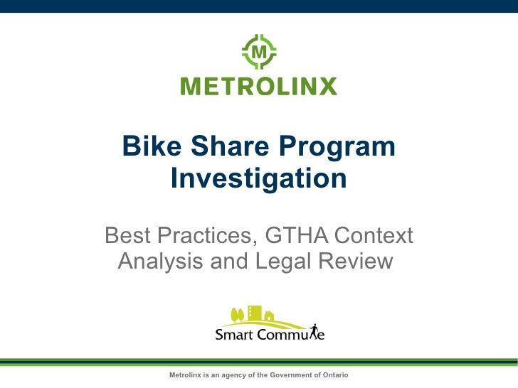 Bike Share Program Investigation Best Practices, GTHA Context Analysis and Legal Review
