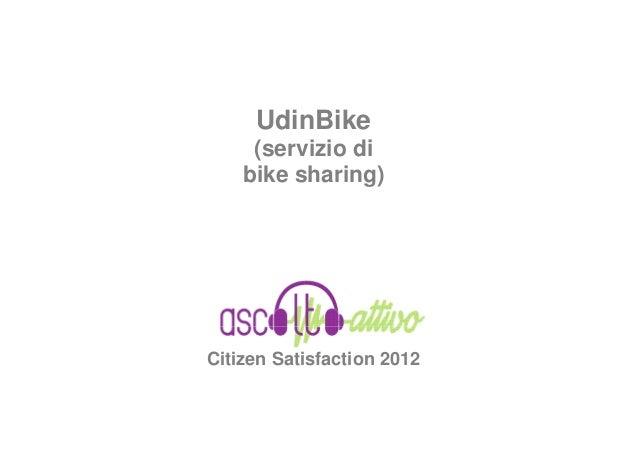 UdinBike     (servizio di    bike sharing)Citizen Satisfaction 2012