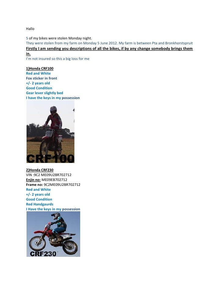 Hallo5 of my bikes were stolen Monday night.They were stolen from my farm on Monday 5 June 2012. My farm is between Pta an...