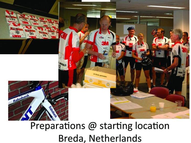 Prepara&ons @ star&ng loca&on       Breda, Netherlands
