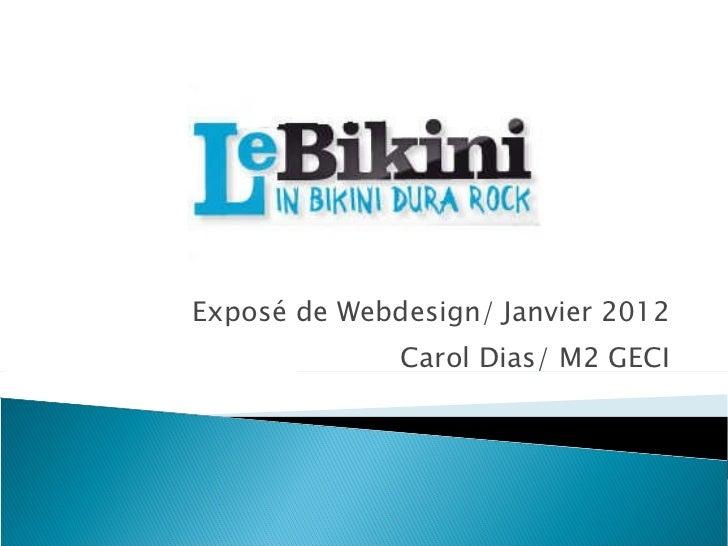 Exposé de Webdesign/ Janvier 2012 Carol Dias/ M2 GECI