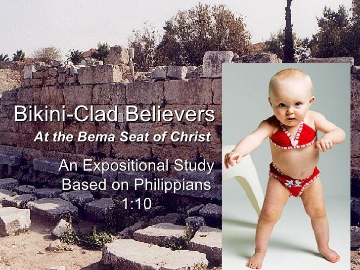 Bikini-Clad Believers at the Bema   An Expositional Study Based on Philippians 1:10 At the Bema Seat of Christ