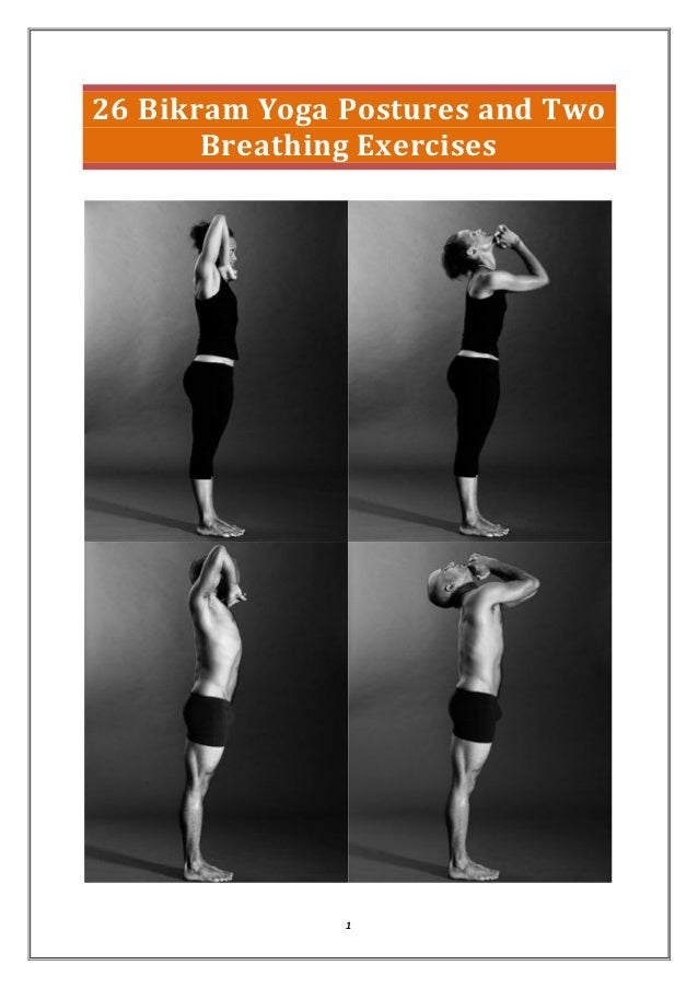 1 26 Bikram Yoga Postures And Two Breathing Exercises
