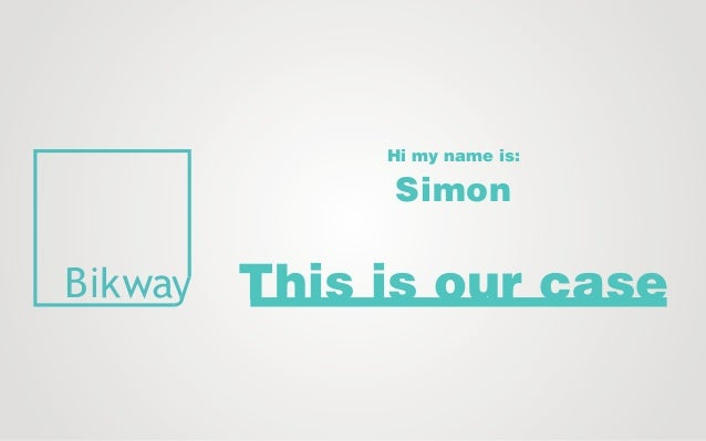 Hi my name is: Simon This is our case
